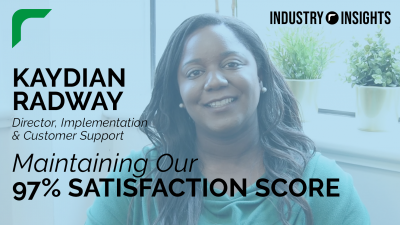 Industry Insights: Maintaining our 97% Satisfaction Score