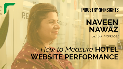 Industry Insights: How To Measure Hotel Website Performance (Feat. Naveen Nawaz)