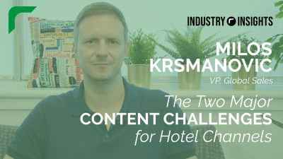Industry Insights: The Two Major Content Challenges For Hotel Channels (Feat. Milos Krsmanovic)